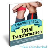 Robb Wolf's 30 Day Total Transformation