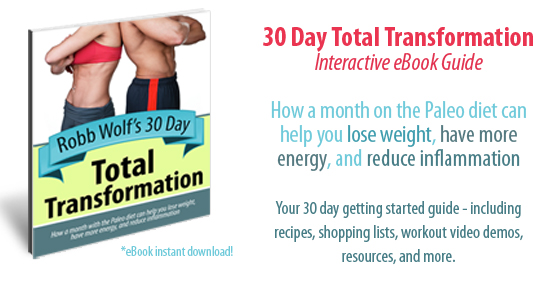 Robb Wolf's 30 Day Total Transformation - interactive eBook - lose weight with the Paleo Diet