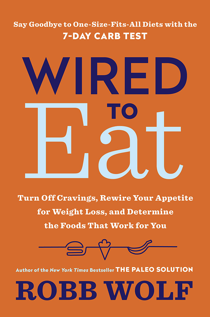 robb wolf episode 360 wired to eat release 7 day carb test 30 day guide to the paleo diet